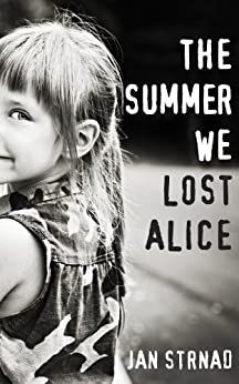 The Summer We Lost Alice by [Strnad, Jan]