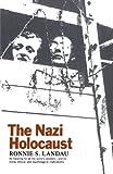 The Nazi Holocaust, Ronnie S. Landau, 1566630525