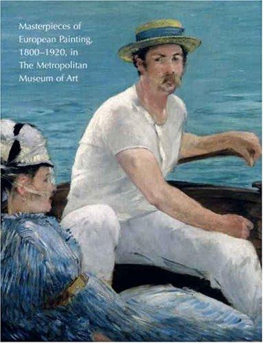 Read Online Masterpieces of European Painting, 1800-1920, in the Metropolitan Museum of Art ebook
