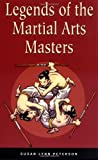 Legends of the Martial Arts Masters, Susan Lynn Peterson, 0804835187