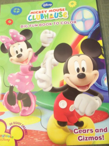 Gears Gizmos (Disney Mickey Mouse Clubhouse Big Fun Book to Color ~ Gears and Gizmos!)