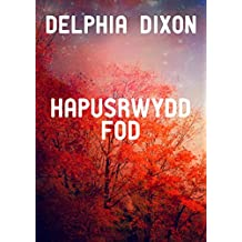 Hapusrwydd fod (Welsh Edition)