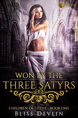 Won by the Three Satyrs (The Children of Lilith Book 1)