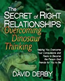 The Secret of Right Relationships, David Derby, 0971534691