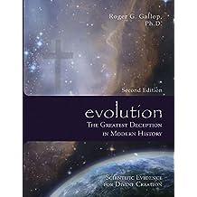 evolution - The Greatest Deception in Modern History (Scientific Evidence for Divine Creation - Creation vs Evolution)