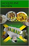 REAL JAMAICAN COOKING: Authentic Dishes