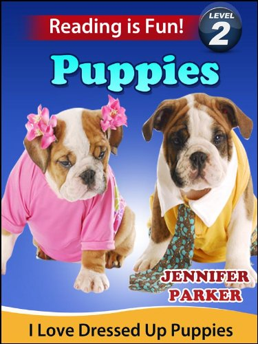 Puppies I Love Dressed Up Puppies A Reading Is Fun Level 2 Reader