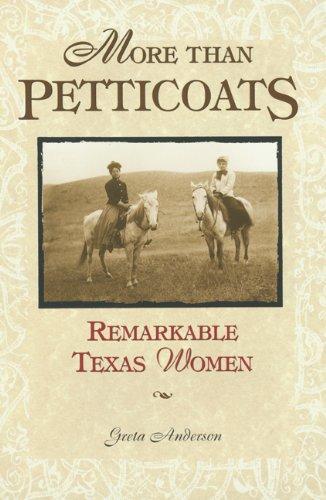 More than Petticoats: Remarkable Texas Women (More than Petticoats Series)