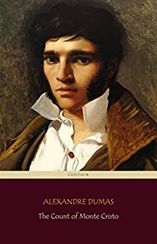 The Count of Monte Cristo (Centaur Classics) [The 100 greatest novels of all time - #6] by [Dumas, Alexandre]