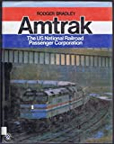 Amtrak: The Us National Railroad Passenger Corporation