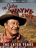 The John Wayne Story, The Later Years