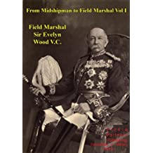 From Midshipman To Field Marshal – Vol. I