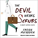 The Devil Wears Scrubs: A Short Comedic Novel Audiobook by Freida McFadden Narrated by Gabra Zackman