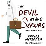 The Devil Wears Scrubs: A Short Comedic Novel   Freida McFadden