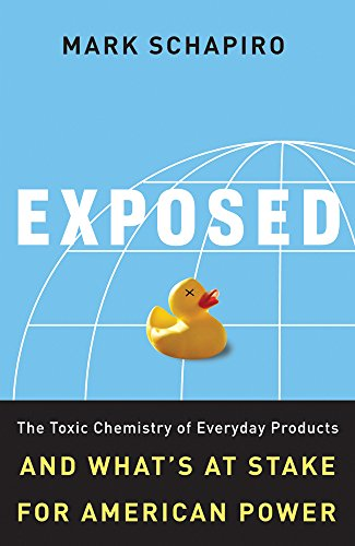 Exposed: The Toxic Chemistry of Everyday Products and What's at Stake for American Power