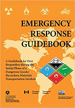 Book Emergency Response Guidebook: A Guidebook for First Responders during the Initial Phase of a Dangerous Goods/Hazardous Materials Transportation Incident