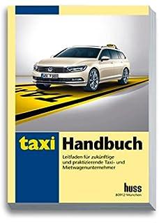 taxi handbuch leitfaden fr zuknftige und praktizierende taxi und mietwagenunternehmer - Taxi Und Mietwagen Prufung Muster