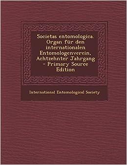 Book Societas Entomologica. Organ Fur Den Internationalen Entomologenverein, Achtzehnter Jahrgang - Primary Source Edition