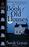 The Book of Old Houses: A Home Repair Is Homicide Mystery