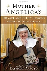 Mother Angelica's Private and Pithy Lessons from the Scriptures Kindle Edition