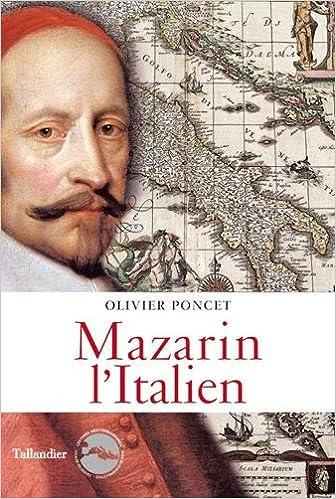 Mazarin l'Italien - Olivier Poncet (2018) sur Bookys