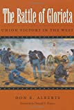 The Battle of Glorieta, Don E. Alberts, 1585441007