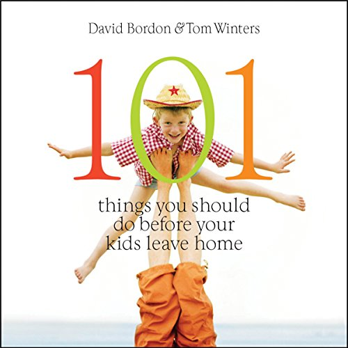 101 Things You Should Do Before Your Kids Leave Home by Hachette Audio