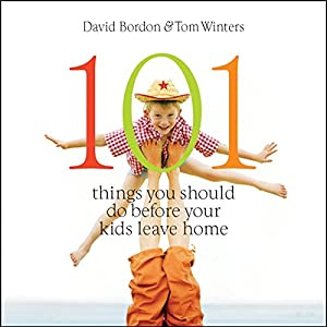 101 Things You Should Do Before Your Kids Leave Home Audiobook