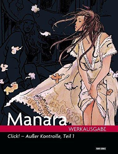 Manara Werkausgabe 11: Click - Außer Kontrolle
