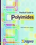 Practical Guide to Polyimides, Marc J. M. Abadie, 1847350585