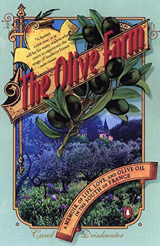 Olive Farm (The Olive Farm: A Memoir of Life, Love, and Olive Oil in the South of France)