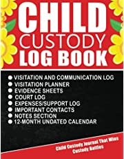 Child Custody Log Book: Track Evidence, Visitation, Communication, Expenses, Court Info, Important Contacts. Co-Parenting Journal & Child Support Planner. Divorce Organizer & Notebook. With 12 Months Undated Calendar