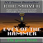 Eyes of the Hammer Audiobook by Bob Mayer Narrated by Steven Cooper