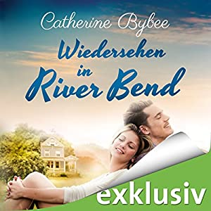 Catherine Bybee - Wiedersehen in River Bend (Happy End in River Bend 3)