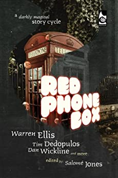 Red Phone Box: A Darkly Magical Story Cycle by [Ellis, Warren, Dedopulos, Tim, Wickline, Dan, Salome Jones]