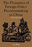 img - for The Dynamics of Foreign-Policy Decisionmaking in China book / textbook / text book