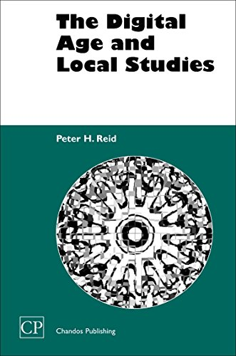The Digital Age and Local Studies (Chandos Information Professional Series)