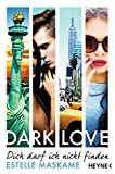 dark love dich darf ich nicht finden roman dark love serie 2 german edition