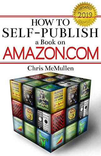 How to Self-Publish a Book on Amazon.com: Writing, Editing, Designing, Publishing, and Marketing from Brand: CreateSpace Independent Publishing Platform
