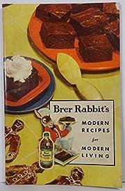 Brer Rabbit's Modern Recipes for Modern…