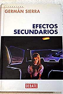 Efectos Secundarios/ Secundary Effects (Spanish Edition)