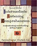 Intermediate Listening Comprehension, Patricia A. Dunkel and Phyllis L. Lim, 0838448380