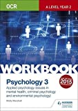 OCR Psychology for A Level Workbook 3: Component 3: Applied Psychology: Issues in mental health, Criminal psychology, Environmental psychology (Ocr a Level)