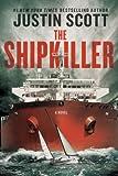 The Shipkiller, Juliet Barker and Justin Scott, 1605984655