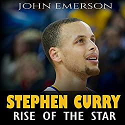 Stephen Curry: Rise of the Star