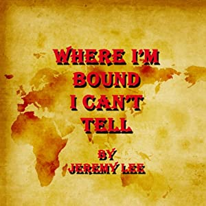Where I'm Bound I Can't Tell Audiobook