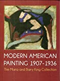Modern American Painting 1907-1936 : The Maria and Barry King Collection, Shaw Cable, Patrick, 0978538382