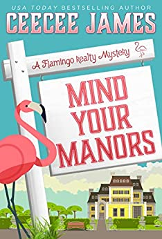 Mind Your Manors (A Flamingo Realty Mystery Book 1) by [James, CeeCee]
