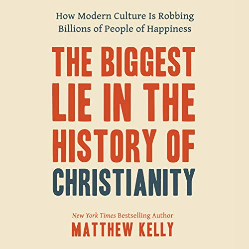 Pdf Self-Help The Biggest Lie in the History of Christianity: How Modern Culture Is Robbing Billions of People of Happiness