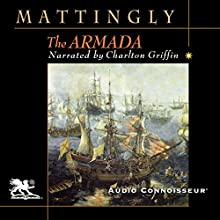 The Armada Audiobook by Garrett Mattingly Narrated by Charlton Griffin
